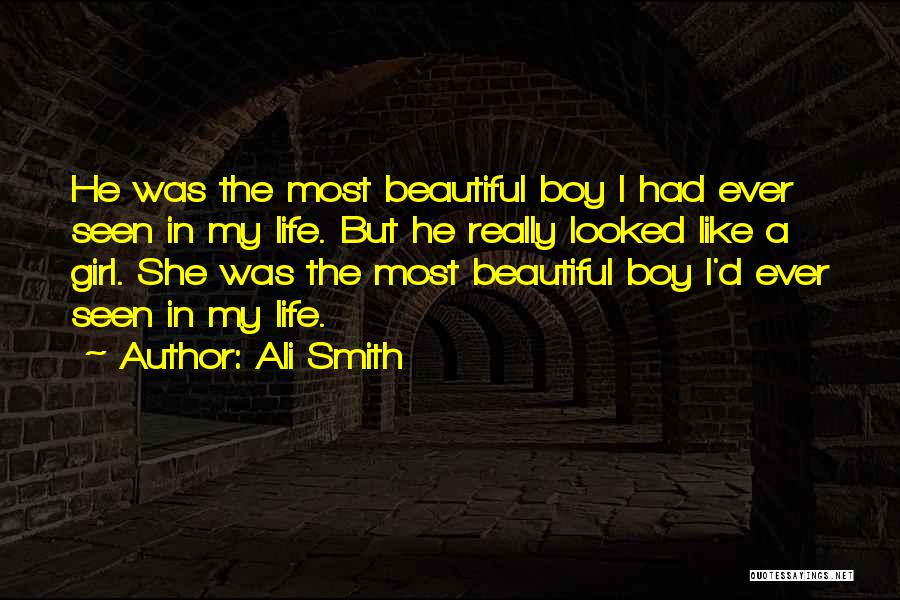 A Beautiful Girl Quotes By Ali Smith