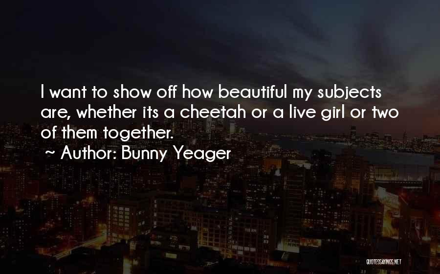 A Beautiful Girl Quotes By Bunny Yeager