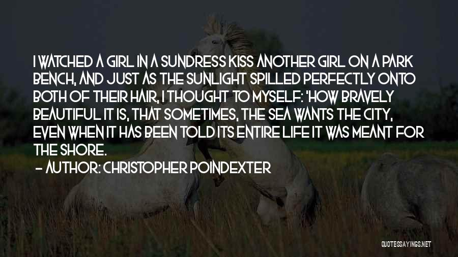 A Beautiful Girl Quotes By Christopher Poindexter