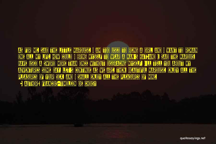 A Beautiful Girl Quotes By Francois-Timoleon De Choisy