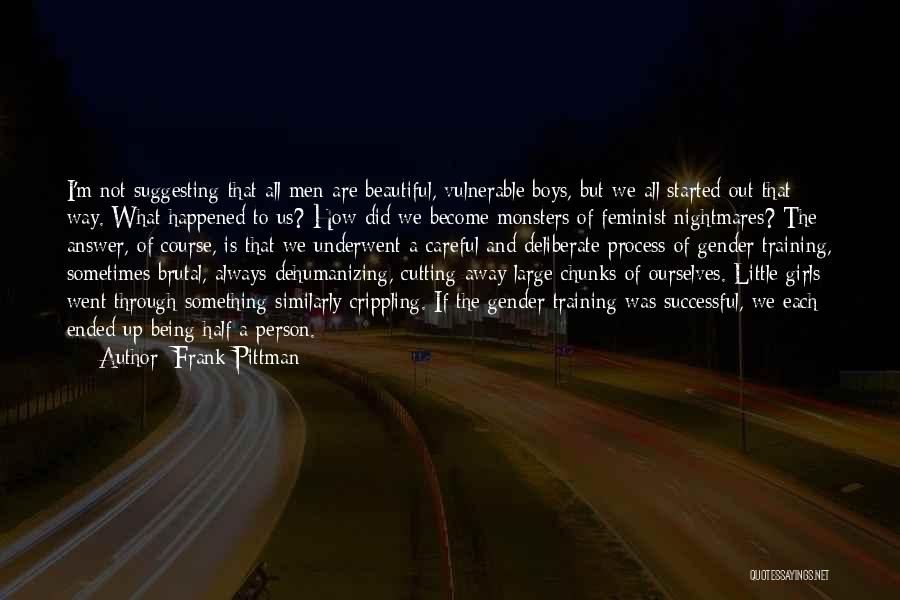 A Beautiful Girl Quotes By Frank Pittman