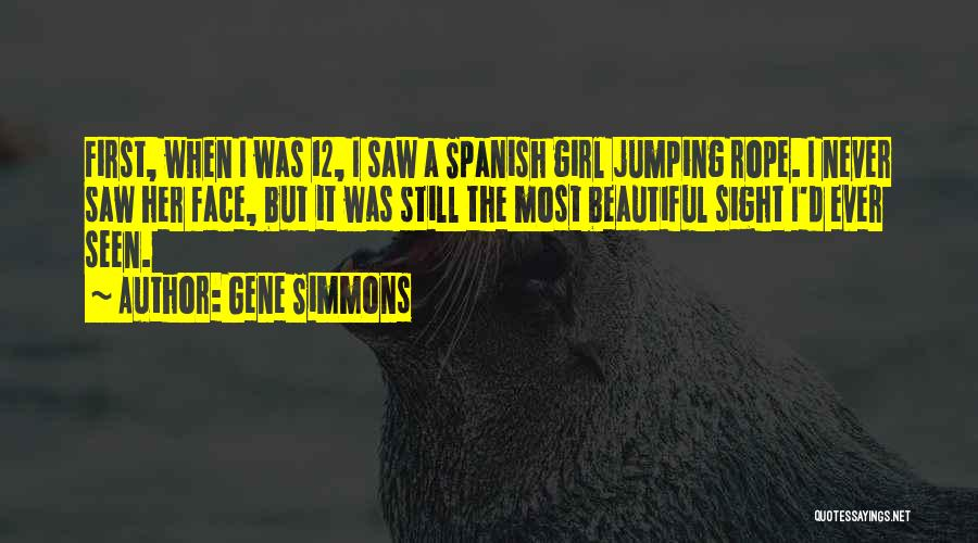 A Beautiful Girl Quotes By Gene Simmons