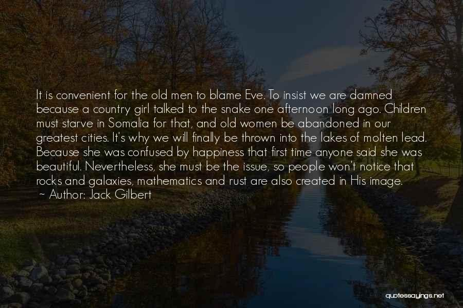 A Beautiful Girl Quotes By Jack Gilbert