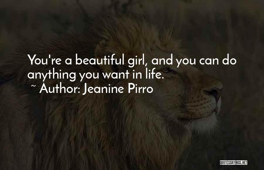 A Beautiful Girl Quotes By Jeanine Pirro