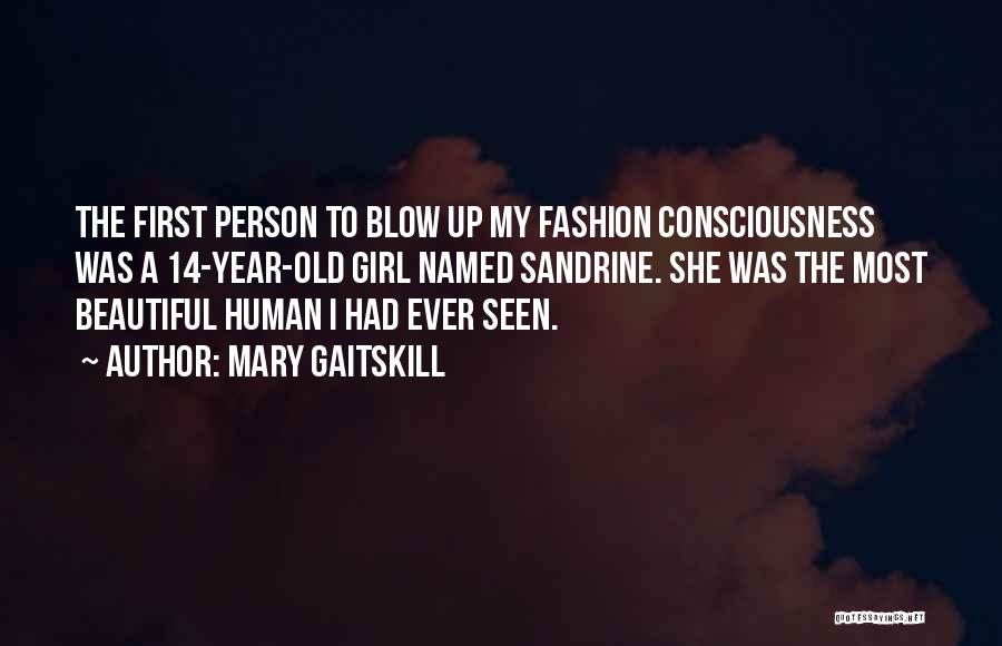 A Beautiful Girl Quotes By Mary Gaitskill