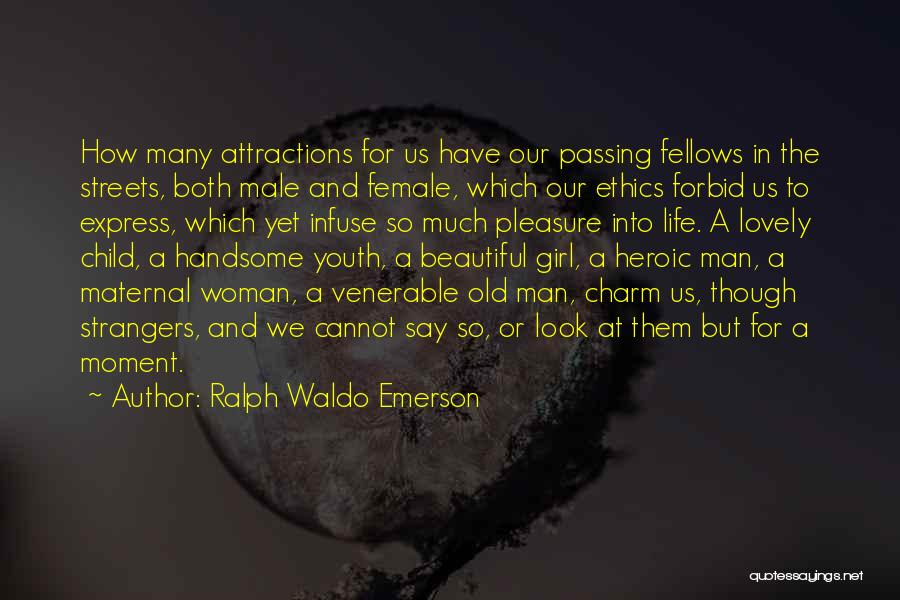 A Beautiful Girl Quotes By Ralph Waldo Emerson