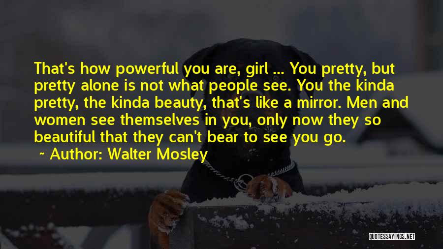 A Beautiful Girl Quotes By Walter Mosley