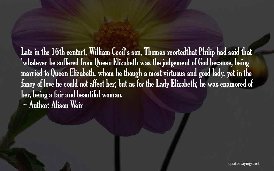 A Beautiful Lady Quotes By Alison Weir