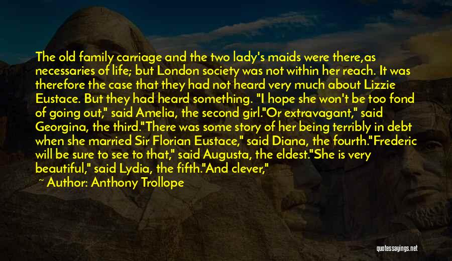 A Beautiful Lady Quotes By Anthony Trollope