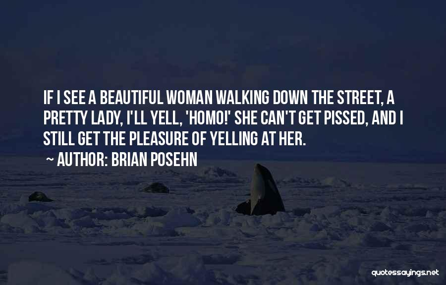 A Beautiful Lady Quotes By Brian Posehn