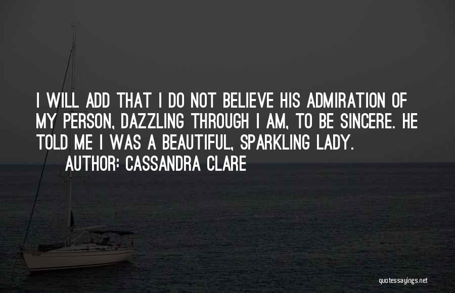 A Beautiful Lady Quotes By Cassandra Clare
