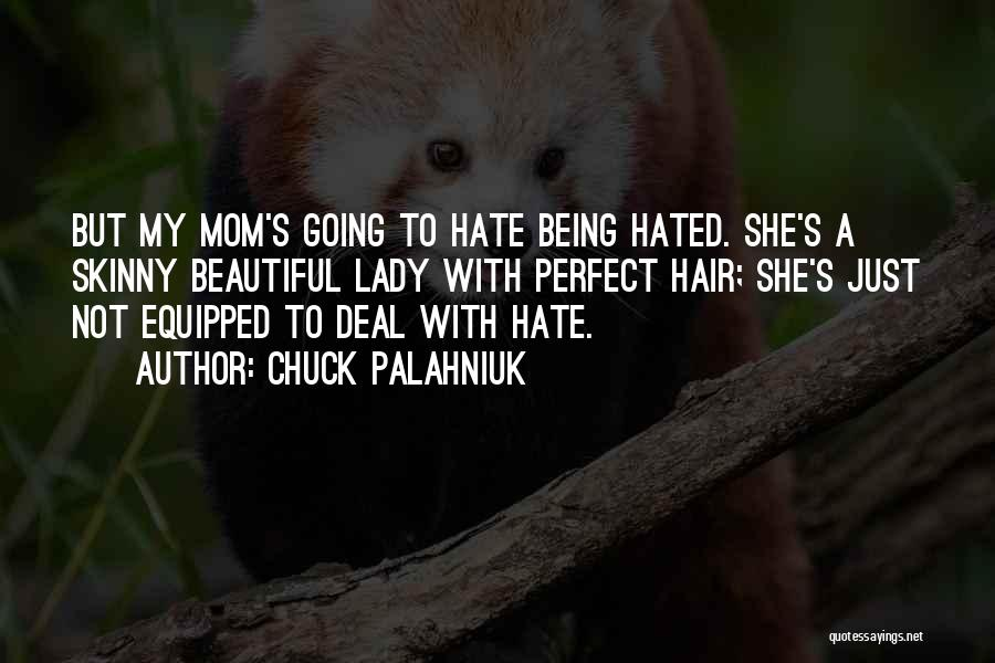 A Beautiful Lady Quotes By Chuck Palahniuk