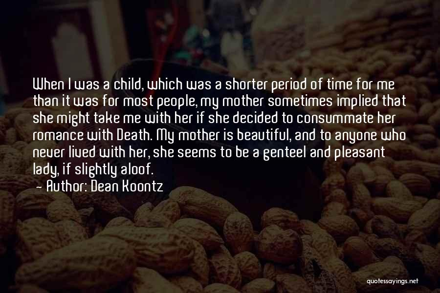A Beautiful Lady Quotes By Dean Koontz