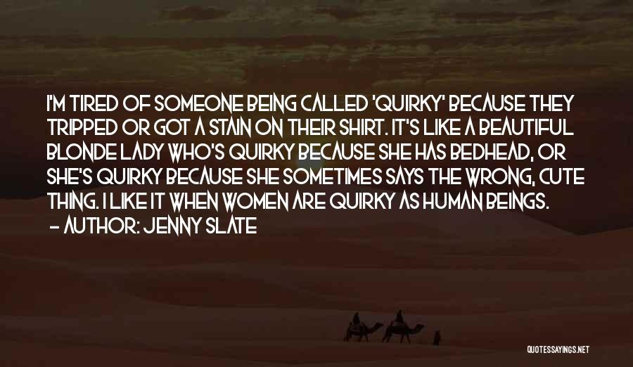 A Beautiful Lady Quotes By Jenny Slate