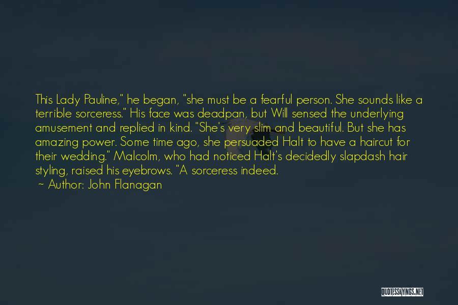 A Beautiful Lady Quotes By John Flanagan