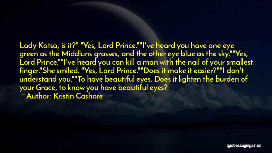 A Beautiful Lady Quotes By Kristin Cashore