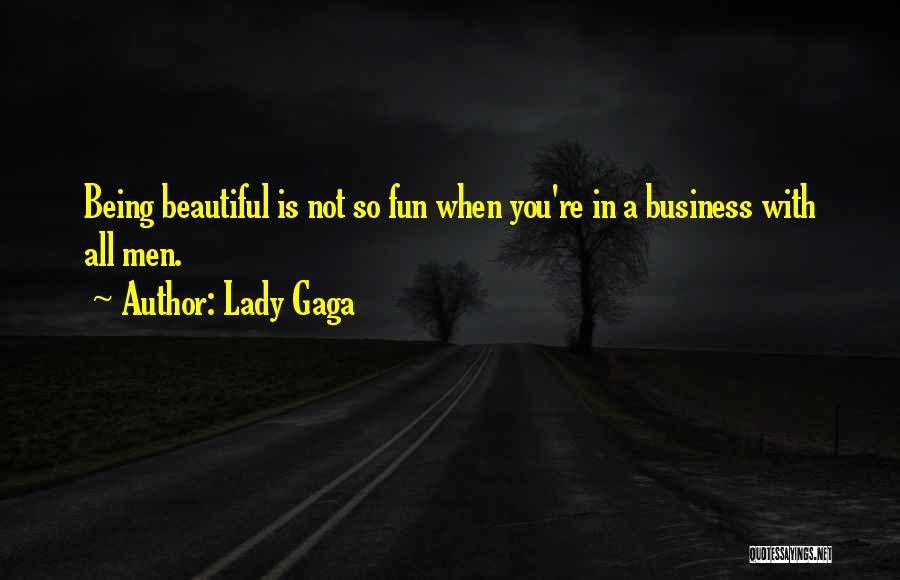 A Beautiful Lady Quotes By Lady Gaga