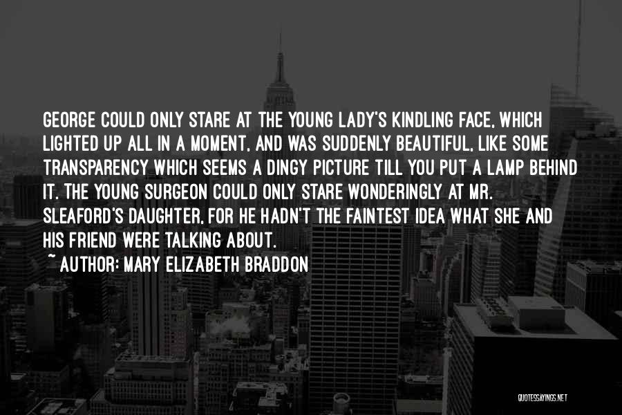 A Beautiful Lady Quotes By Mary Elizabeth Braddon