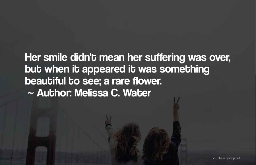 A Beautiful Lady Quotes By Melissa C. Water