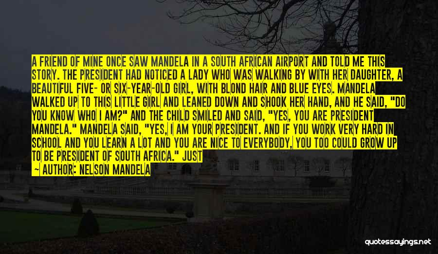 A Beautiful Lady Quotes By Nelson Mandela
