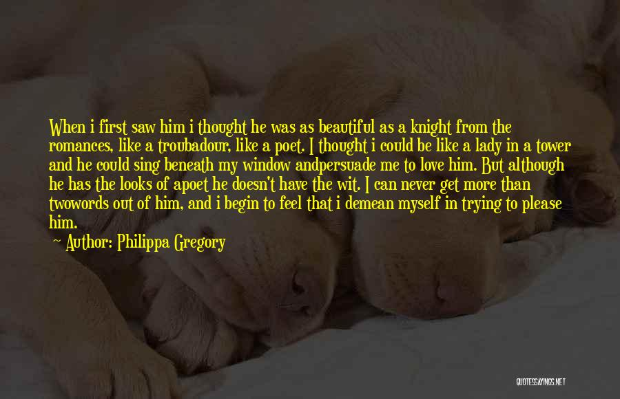 A Beautiful Lady Quotes By Philippa Gregory