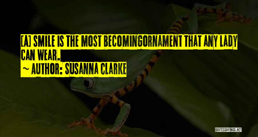 A Beautiful Lady Quotes By Susanna Clarke