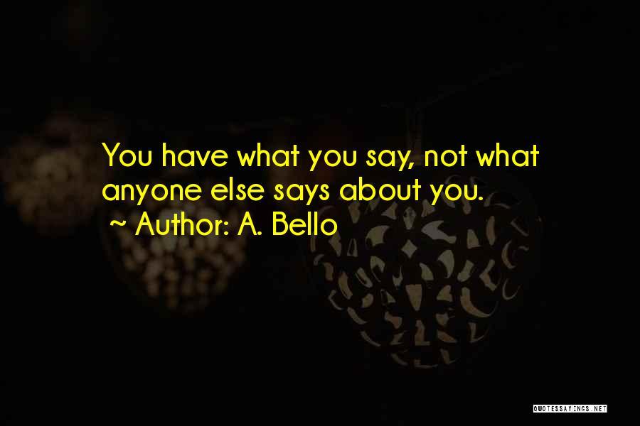 A. Bello Quotes 1068932