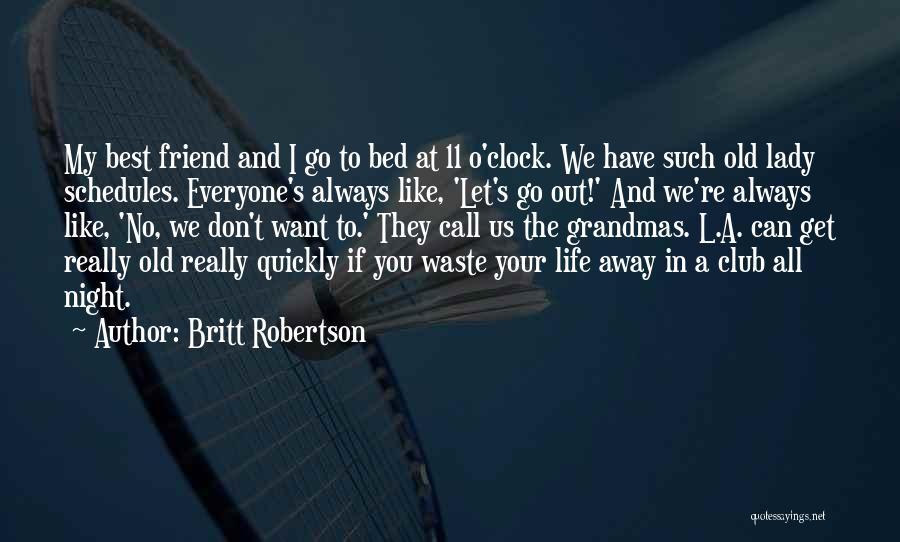 A Best Friend Like You Quotes By Britt Robertson