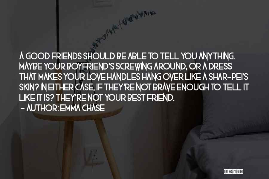 A Best Friend Like You Quotes By Emma Chase