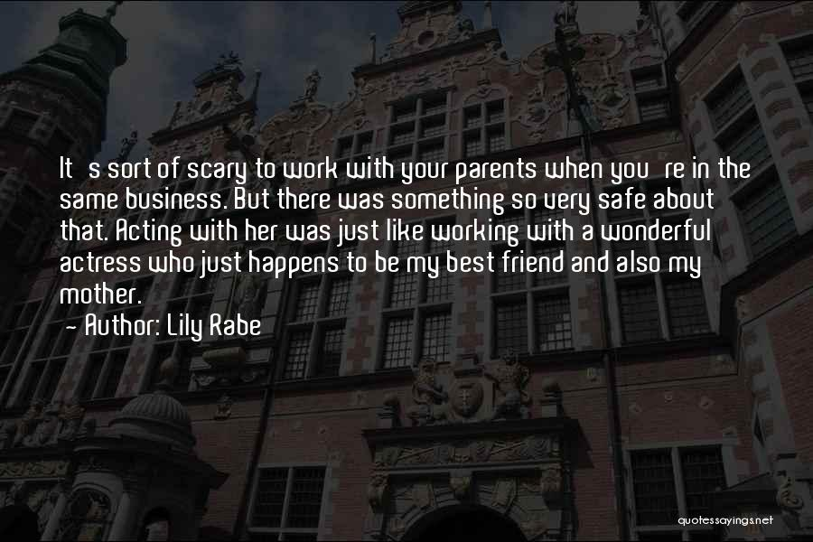 A Best Friend Like You Quotes By Lily Rabe