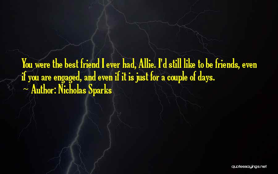 A Best Friend Like You Quotes By Nicholas Sparks