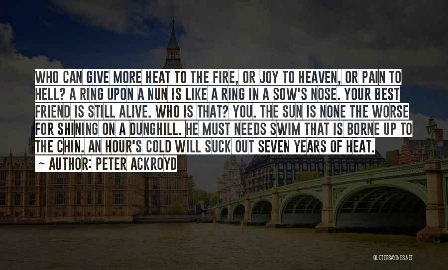 A Best Friend Like You Quotes By Peter Ackroyd