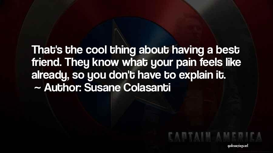 A Best Friend Like You Quotes By Susane Colasanti