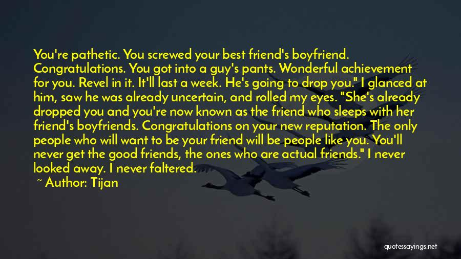 A Best Friend Like You Quotes By Tijan