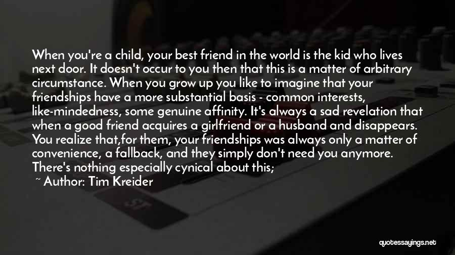 A Best Friend Like You Quotes By Tim Kreider