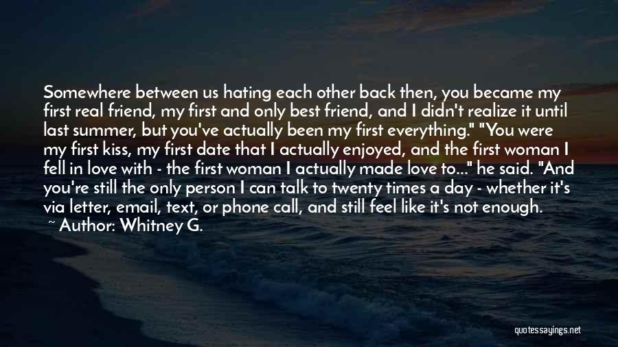 A Best Friend Like You Quotes By Whitney G.