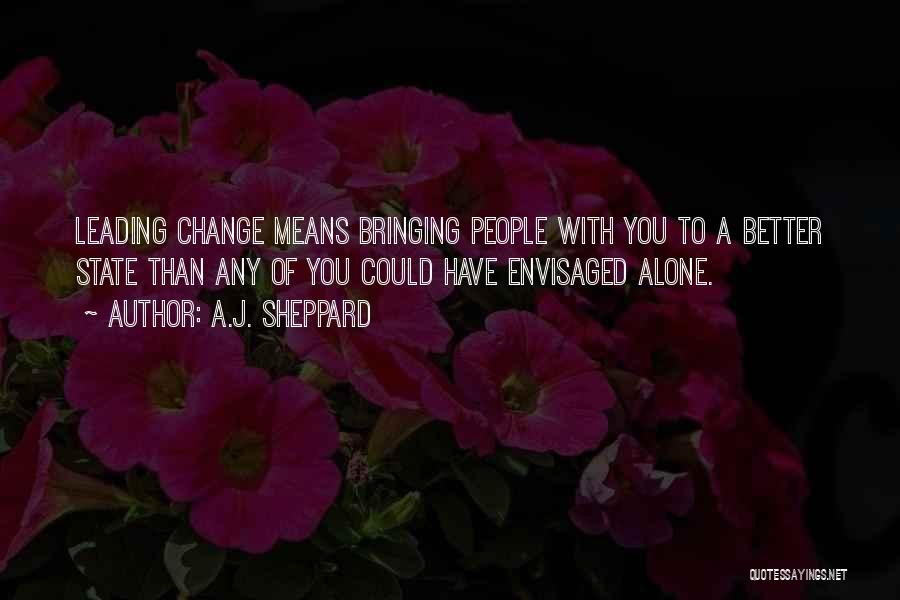 A Better Change Quotes By A.J. Sheppard