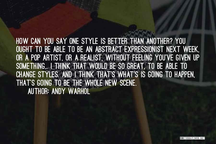 A Better Change Quotes By Andy Warhol