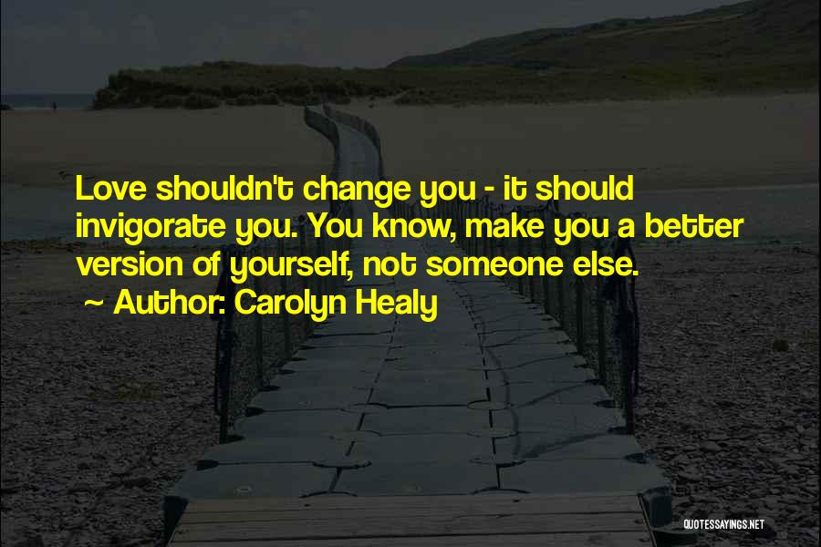 A Better Change Quotes By Carolyn Healy