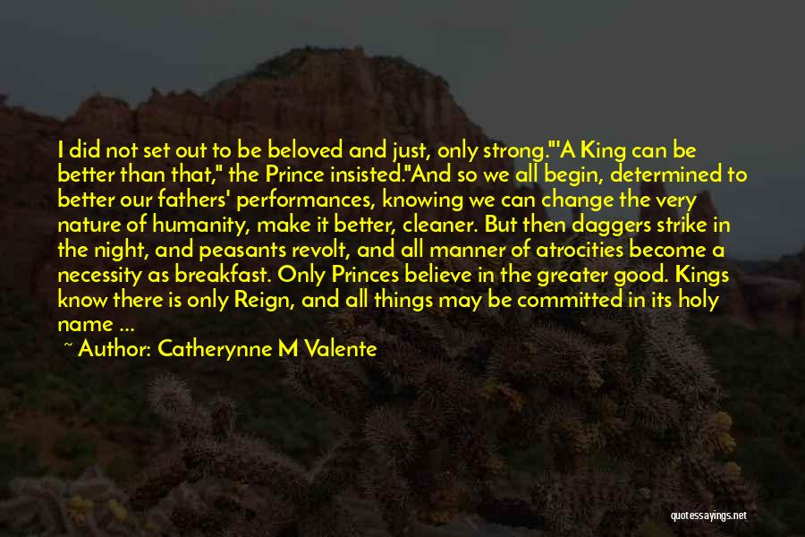 A Better Change Quotes By Catherynne M Valente