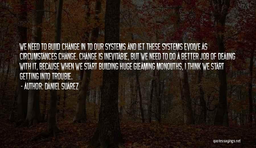 A Better Change Quotes By Daniel Suarez
