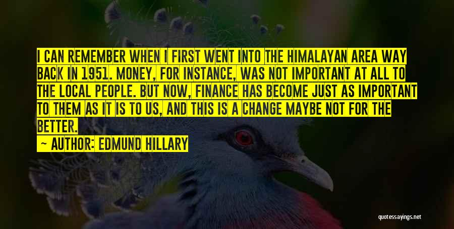 A Better Change Quotes By Edmund Hillary
