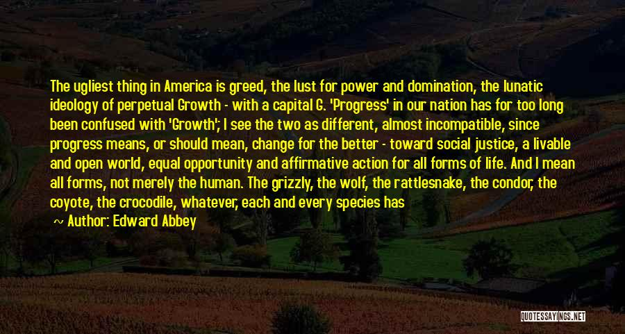 A Better Change Quotes By Edward Abbey
