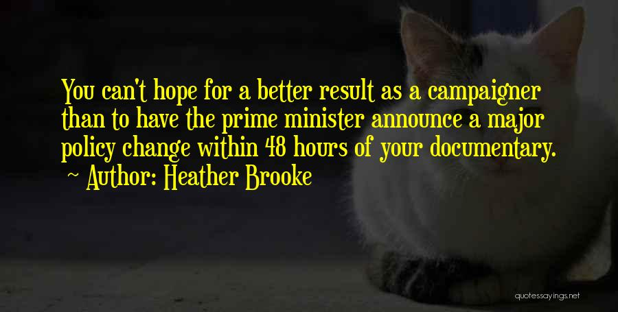 A Better Change Quotes By Heather Brooke