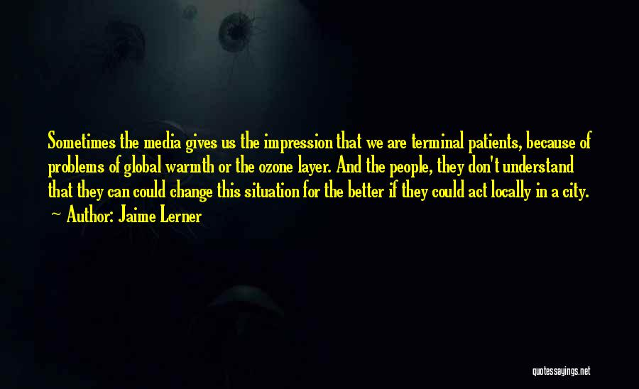 A Better Change Quotes By Jaime Lerner
