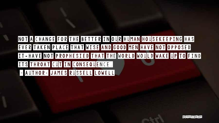 A Better Change Quotes By James Russell Lowell
