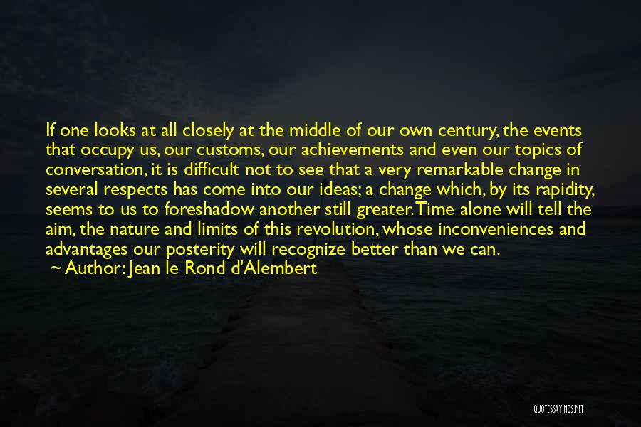 A Better Change Quotes By Jean Le Rond D'Alembert