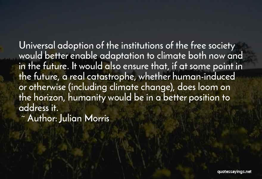 A Better Change Quotes By Julian Morris
