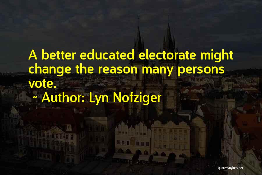 A Better Change Quotes By Lyn Nofziger