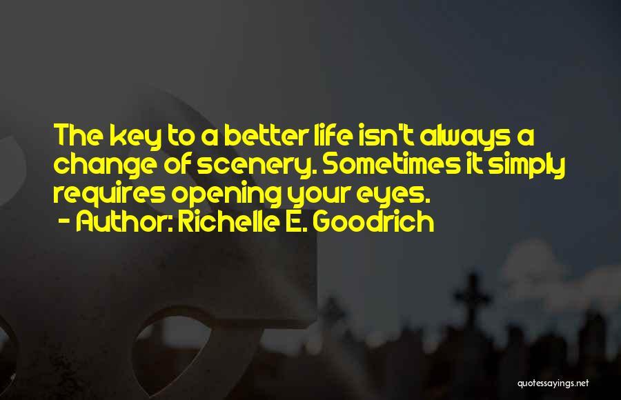 A Better Change Quotes By Richelle E. Goodrich